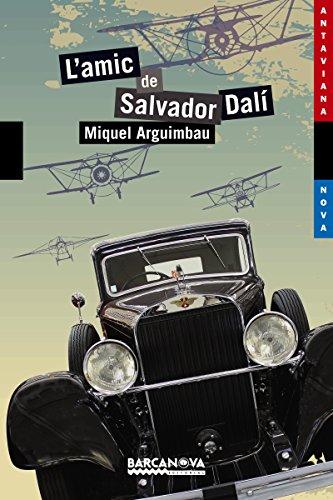 L'amic de Salvador Dalí (Llibres Infantils I Juvenils - Antaviana - Antaviana Blava) (Catalan Edition) por Miquel Arguimbau
