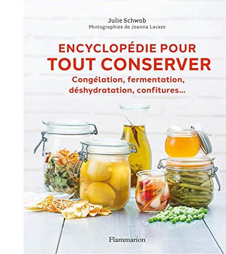 Encyclopédie pour tout conserver (Cuisine et gastronomie)