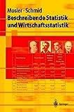 Beschreibende Statistik und Wirtschaftsstatistik (Springer-Lehrbuch) - Karl Mosler, Friedrich Schmid