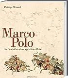 Marco Polo: Die Geschichte einer legendären Reise - Philippe Ménard