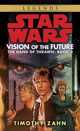 Vision of the Future: Hand of Thrawn Book 2: Vision of the Future (Star Wars: the hand of the thrawn) por Timothy Zahn