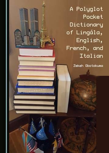 A Polyglot Pocket Dictionary of Lingala, English, French, and Italian