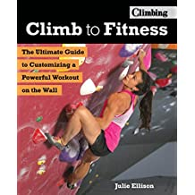 Climb to Fitness: The Ultimate Guide to Customizing a Powerful Workout on the Wall