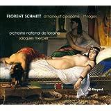 Florent Schmitt: Antoine et Cleopatre / Mirages