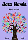 mark tanner jazz hands for piano book 5