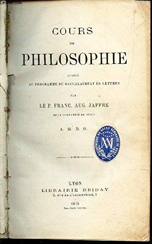 COURS DE PHILOSOPHIE - adapté au programme du baccalaureat és lettres.