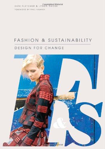 Fashion & Sustainability: Design for Change