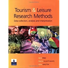 Research Methods for Leisure and Tourism Data Collection, Analysis and Interpretation by Mr Mick Finn (2000-08-07)
