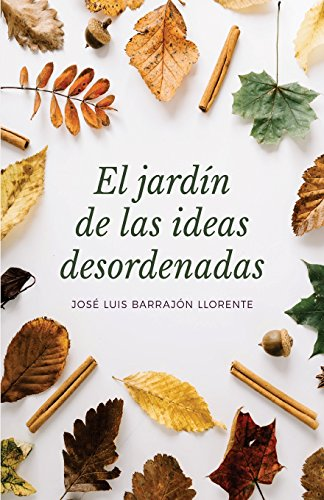 El Jardín de las ideas desordenadas por José Luis Barrajón Llorente