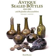 [(Antique Sealed Bottles 1640-1900)] [By (author) David Burton] published on (February, 2015)