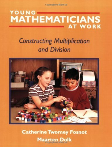 Young Mathematicians at Work: Constructing Multiplication and Division by Catherine Twomey Fosnot (2001-09-30)