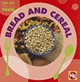 Bread and Cereal (Find Out about Food) by Tea Benduhn (2007-07-15)