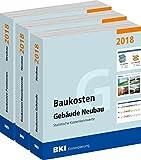 BKI Baukosten Neubau 2018 - Kombi Teil 1-3: Statistische Kostenkennwerte Gebäude, Positionen und Bauelemente