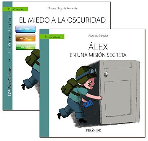 Guía: El niño con miedo a la oscuridad + Cuento: Álex en una misión secreta (Psicocuentos) por Aurora Gavino Lázaro