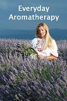 Everyday Aromatherapy by [Brealey, Ian]