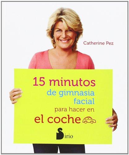 15 MINUTOS DE GIMNASIA FACIAL (COCHE): PARA HACER EN EL COCHE (Antiaging Rejuvenecimiento)