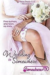 A Wedding in Somewhere: Volume 3 (Somewhere, TX) by Becca Boyd (2015-10-01)