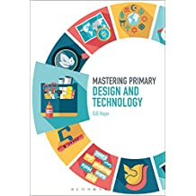 Mastering Primary Design and Technology (Mastering Primary Teaching)