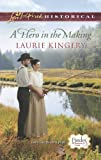 A Hero in the Making by Laurie Kingery front cover