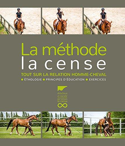 La méthode La Cense - Tout sur la relation homme-cheval