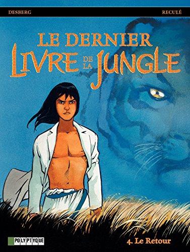 Le Dernier livre de la jungle - Tome 4 - Retour (Le) par Stephen Desberg
