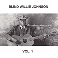 Blind Willie Johnson Remastered Collection (Vol. 1)