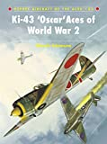 Ki-43 Oscar Aces of World War 2 (Aircraft of the Aces, Band 85)