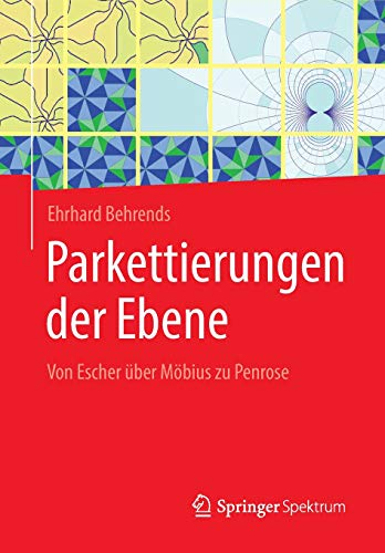 Parkettierungen der Ebene: Von Escher über Möbius zu Penrose