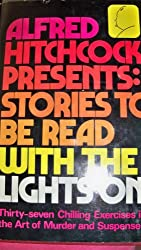 Alfred Hitchcock Presents: Stories to Be Read With the Lights On.
