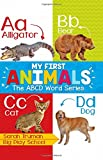 My First Animals: Volume 1 (Abcd Word)