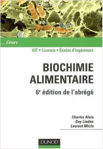 Biochimie alimentaire de Charles Alais,Guy Linden,Laurent Miclo ( 11 juin 2008 )