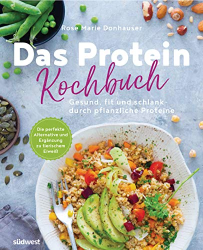 Das Protein-Kochbuch: Gesund, fit und schlank durch pflanzliche Proteine - Die perfekte Alternative und Ergänzung zu tierischem Eiweiß: 60 ... Hauptgerichte bis hin zu Desserts und Snacks (Gesundheit Nüsse Männer)