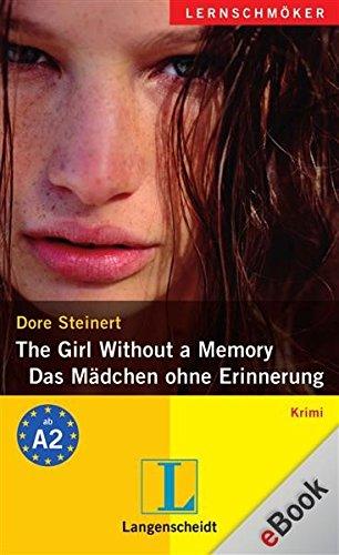 The Girl Without a Memory - Das Mädchen ohne Erinnerung: Das Mädchen ohne Erinnerung (Langenscheidt Lernschmöker)