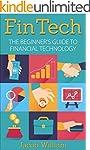 FinTech: The Beginner's Guide To Fina...