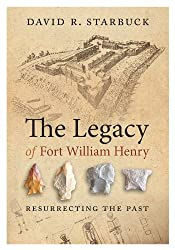 The Legacy of Fort William Henry: Resurrecting the Past