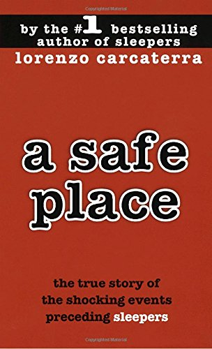 A Safe Place: The True Story of a Father, a Son, a...