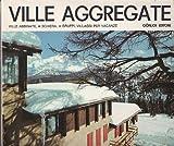 Scarica Libro Ville aggregate Ville abbinate a schiera a gruppi villaggi per vacanze (PDF,EPUB,MOBI) Online Italiano Gratis