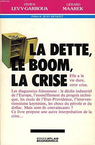La dette, le boom, la crise par Vivien Levy-Garboua