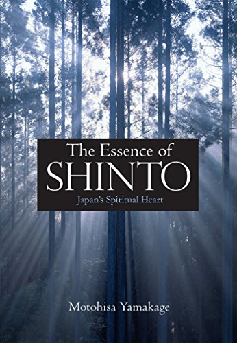 Essence Of Shinto, The: Japan's Spiritual Heart por Motohisa Yamakage