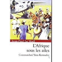 l'Afrique sous les ailes (Saga Yann Kermadec t. 3)