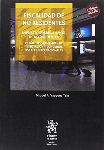 Fiscalidad de no Residentes (Guías Prácticas) por Miguel A. Vázquez Taín