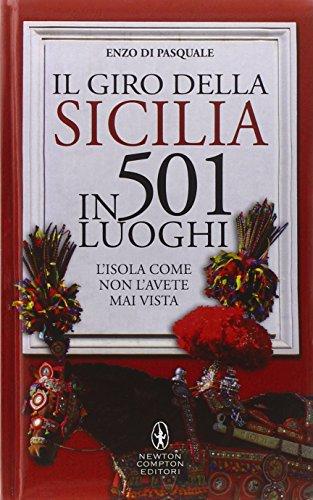 Il giro della Sicilia in 501 luoghi. L'isola come non l'avete mai vista