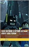 LEGO Batman 3 Beyond Gotham Cheat Code Ebook