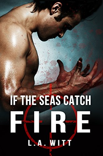 If The Seas Catch Fire (English Edition) eBook: L.A. Witt ...