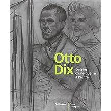 Otto Dix. Dessins d'une guerre à l'autre