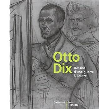 Otto Dix : Dessins d'une guerre à l'autre