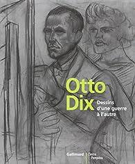 Otto Dix : Dessins d'une guerre à l'autre par  Collectif