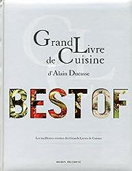 GRAND LIVRE DE CUISINE D'ALAIN DUCASSE - BEST OF