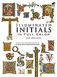 Illuminated Initials in Full Color 548 Designs