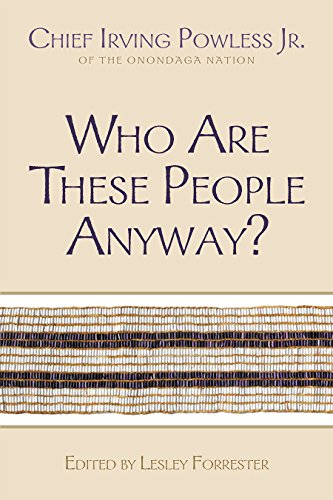 Who Are These People Anyway? (The Iroquois and Their Neighbors) (English Edition)